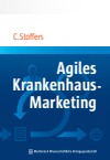 Christian Stoffers - Agiles Krankenhaus-Marketing